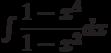 \int \dfrac{1-x^4}{1-x^2} dx
