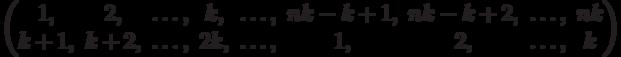 \begin{pmatrix}1, & 2, & \ldots, & k, & \ldots, & nk - k + 1, & nk - k + 2, & \ldots, & nk\\k + 1, & k + 2, & \ldots, & 2k, & \ldots, & 1, & 2, & \ldots, & k\\\end{pmatrix}