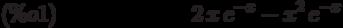 2\,x\,{e}^{-x}-{x}^{2}\,{e}^{-x}\leqno{(\%o1) }