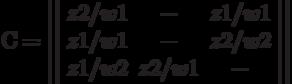 С=\left|\left|\begin{array}{ccc}z2/w1&  -&  z1/w1\\z1/w1&  -&   z2/w2\\z1/w2&  z2/w1& - \end{array}\right|\right|