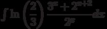 \int \ln \left(\dfrac{2}{3} \right) \dfrac{3^x+2^{x+2}}{2^x}  dx