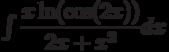 \int \dfrac{x\ln(\cos(2x))}{2x+x^2} dx