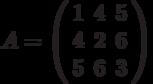A=\left( \begin{array}{ccc}1 & 4 & 5 \\ 4 & 2 & 6 \\ 5 & 6 & 3%\end{array}%\right)
