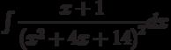 \int \dfrac {x+1 }{\left( x^2+4x+14\right)^2 } dx