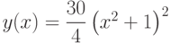 y(x)=\dfrac{30}{4}\left(x^2+1 \right)^2