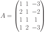 A= \begin{pmatrix} 1 & 1 & -3 \\ 2 & 1 & -2 \\ 1 & 1 &  1 \\ 1 & 2 & -3 \end{pmatrix}