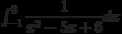 \int_{-1}^{2} \dfrac{1}{x^2-5x+6} dx
