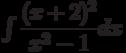 \int\dfrac{(x+2)^{2}}{x^{2}-1} dx