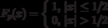 F_p (x) = \left\{ \begin{array}{l} 1,{\rm  }\left  x \right  \le {1 \mathord{\left/ {\vphantom {1 2}} \right. \kern-\nulldelimiterspace} 2} \\  0,{\rm  }\left  x \right  > {1 \mathord{\left/ {\vphantom {1 2}} \right. \kern-\nulldelimiterspace} 2} \\  \end{array} \right.