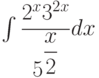 \int \dfrac{2^x3^{2x}}{5^{\dfrac{x}{2}}}  dx