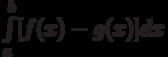 \int\limits_a^b[f(x)-g(x)]dx