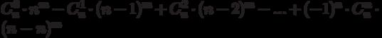 C_n^0 \cdot n^m-C_n^1 \cdot (n-1)^m+C_n^2 \cdot (n-2)^m-...+(-1)^n \cdot C_n^n \cdot (n-n)^m