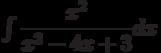 \int \dfrac{x^2}{x^2-4x+3} dx