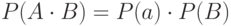 P(A \cdot B) = P(a) \cdot P(B)