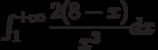\int_{1}^{+\infty} \dfrac{2(8-x)}{x^3} dx