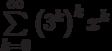 \sum\limits_{k=0}^{\infty}\left( 3^k\right)^k x^k