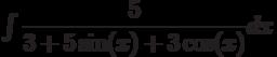 \int \dfrac{5}{3+5\sin(x)+3\cos(x)} dx