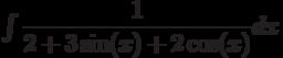 \int \dfrac{1}{2+3\sin(x)+2\cos(x)} dx