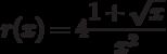 r(x)=4\dfrac{1+\sqrt{x}}{x^2}