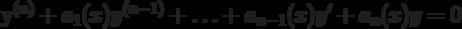 y^{(n)}+a_1(x)y^{(n-1)}+\ldots+a_{n-1}(x)y'+a_n(x)y=0