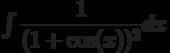 \int \dfrac{1}{(1+\cos(x))^2} dx