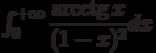 \int_{0}^{+\infty} \dfrac{\arcctg x}{(1-x)^{2}} dx