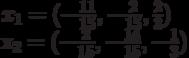 x_{1}=(-\frac{11}{15},-\frac{2}{15},\frac{2}{3})\ x_{2}=(-\frac{2}{15},-\frac{14}{15},-\frac{1}{3})