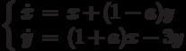 \left\{\begin{array}{ccl}  \dot{x} &=&x+(1-a)y \\  \dot{y} &=&(1+a)x-3y\end{array}\right.