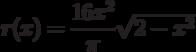 r(x)=\dfrac{16x^2}{\pi}\sqrt{2-x^2}