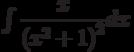 \int \dfrac{x}{\left(x^2+1 \right)^2} dx