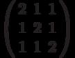 \left( \begin{array}{ccc}2 & 1 & 1 \\ 1 & 2 & 1 \\ 1 & 1 & 2%\end{array}%\right)