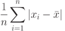 \frac{1}{n} \sum\limits_{i=1}^{n} |x_i - \bar x|