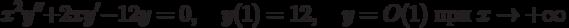 x^2y''+2xy'-12y=0, \quad y(1)=12, \quad y=O(1) \textrm{ при } x \to +\infty