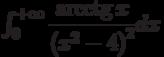 \int_{0}^{+\infty} \dfrac{\arcctg x}{\left( x^{2}-4\right)^2 } dx