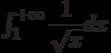 \int_{1}^{+\infty} \dfrac{1}{\sqrt{x}} dx