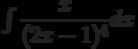 \int \dfrac {x }{(2x-1)^4 } dx