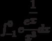 \int_{-1}^{0} e\dfrac{e^{\dfrac{1}{x}}}{x^3} dx