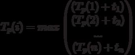 T_p(i)=max \begin{pmatrix} \left(T_p(1)+t_1)\ (T_p(2)+t_2)\ ...\ (T_p(n)+t_n\right)\end{pmatrix}