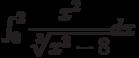 \int_{0}^{2} \dfrac{x^2}{\sqrt[3]{x^3-8}} dx