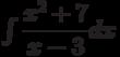\int \dfrac{x^2+7}{x-3} dx