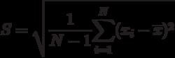 S=\sqrt{\frac{1}{N-1}\overset{N}{\underset{i=1}{\sum }}(x_{i}-\overline{x}% )^{2}}