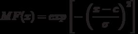 MF(x)=exp \left[- \left( \frac{x-c}{\sigma} \right)^2 \right]