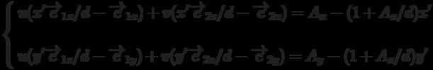 \left\{          \begin{aligned}          & u(x'\overrightarrow{e}_{1z}/d-\overrightarrow{e}_{1x})+v(x'\overrightarrow{e}_{2z}/d-\overrightarrow{e}_{2x})=A_x-(1+A_z/d)x' \\          \\          & u(y'\overrightarrow{e}_{1z}/d-\overrightarrow{e}_{1y})+v(y'\overrightarrow{e}_{2z}/d-\overrightarrow{e}_{2y})=A_y-(1+A_z/d)y'          \end{aligned}          \right.