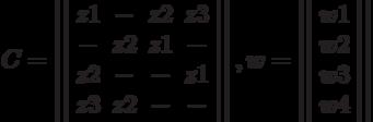 C=\left|\left|\begin{array}{cccc}z1& -&  z2&  z3\\-&  z2&  z1&  -\\z2&  -&  -&  z1\\z3& z2&  -&  - \end{array}\right|\right|,w=\left|\left|\begin{array}{ccc}w1\\ w2 \\ w3\\ w4 \end{array}\right|\right|