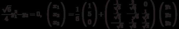 \frac{\sqrt{6}}{4}y_{1}^{2}-y_{2}=0,\ \ \left( \begin{array}{c}x_{1} \\ x_{2} \\ x_{3}%\end{array}%\right) =\frac{1}{6}\left( \begin{array}{c}1 \\ 5 \\ 0%\end{array}%\right) +\left( \begin{array}{ccc}\frac{1}{\sqrt{3}} & \frac{2}{\sqrt{6}} & 0 \\ \frac{1}{\sqrt{3}} & -\frac{1}{\sqrt{6}} & \frac{1}{\sqrt{2}} \\ -\frac{1}{\sqrt{8}} & \frac{1}{\sqrt{6}} & \frac{1}{\sqrt{2}}%\end{array}%\right) \left( \begin{array}{c}y_{1} \\ y_{2} \\ y_{3}%\end{array}%\right)
