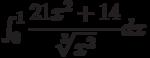 \int_{0}^{1} \dfrac{21x^2+14}{\sqrt[3]{x^2}} dx