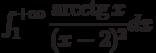 \int_{1}^{+\infty} \dfrac{ \arcctg x }{(x-2)^2} dx