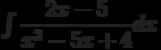 \int \dfrac {2x-5 }{x^2-5x+4 } dx