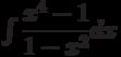 \int \dfrac{x^4-1}{1-x^2} dx