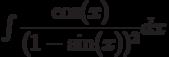 \int \dfrac{\cos(x)}{(1-\sin(x))^2} dx